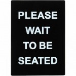 Sign, Please Wait To Be Seated Stanchion - 6/Case